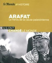 Yasser Arafat - Le héros de la cause palestinienne.pdf