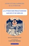 Frédéric-Gaël Theuriau - La littérature prolétarienne aux XIXe et XXe siècles.