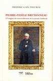 Frédéric-Gaël Theuriau - Pierre Fidel Bretonneau - A l'origine du renouvellement de la pensée médicale.