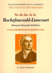 Frédéric Gaëtan de La Rochefoucauld-Liancourt - Vie du duc de La Rochefoucauld-Liancourt.