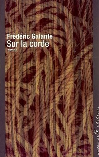 Frédéric Galante - Sur la corde.