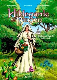 Frédéric Garcia et Véronique Garcia - Hildegarde de Bingen - Une légende vivante du XIIe siècle.