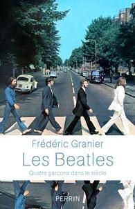 Frédéric Garnier - Les Beatles - Quatre garçons dans le siècle.