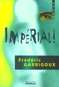Frédéric Garrigoux - IMPERIAL !.