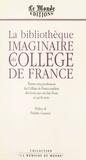 Frédéric Gaussen - La Bibliothèque imaginaire du Collège de France - Trente-cinq professeurs du Collège de France parlent des livres qui ont fait d'eux ce qu'ils sont.