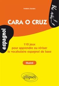 Frédéric Gendre - Cara o cruz - 110 jeux pour apprendre ou réviser le vocabulaire espagnol de base.