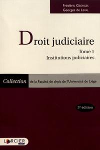 Frédéric Georges et Georges de Leval - Droit judiciaire - Tome 1, Institutions judiciaires.
