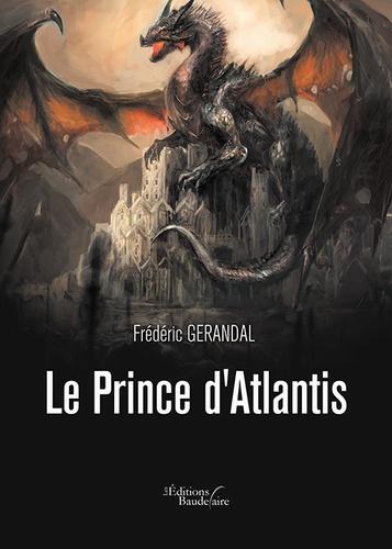 Frédéric Gerandal - Le Prince d'Atlantis.