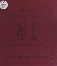 Frédéric Gerber et Frédérique Bredin - Amérique : collection précolombienne du Musée-centre des arts de Fécamp.