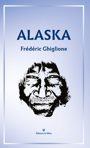 Frédéric Ghiglione - Alaska.