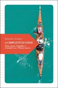 Openwetlab.it La simplicité du kayak - Petites leçons d'équilibre et d'intimité avec l''élément marin Image