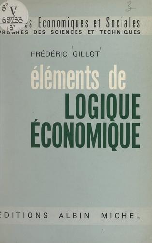 Éléments de logique économique. Phénomènes résiduels, les principes de l'analyse dimensionnelle, l'utilité, le plaisir et l'effort