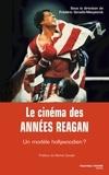 Frédéric Gimello - Le cinéma des années Reagan - Un modèle hollywoodien ?.