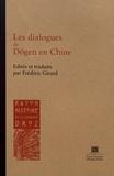 Frédéric Girard - Les dialogues de Dogen en Chine.