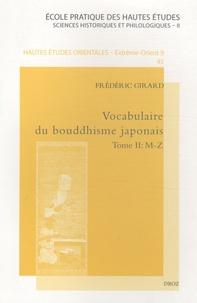 Frédéric Girard - Vocabulaire du bouddhisme japonais en deux tomes - Tome 1, A-K ; Tome 2 : M-Z.