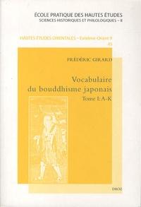 Frédéric Girard - Vocabulaire du bouddhisme japonais - Tome 1 : A-K.