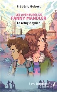 Frédéric Gobert - Les aventures de Fanny Mandler - Le réfugié syrien.