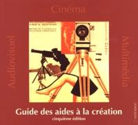Frédéric Goldbronn - Guide des aides à la création cinématographique, audiovisuelle et multimédia.