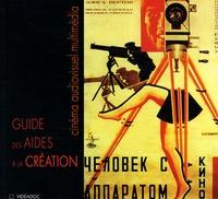 Frédéric Goldbronn et Didier Zyserman - Guide des aides à la création cinématographique, audiovisuelle et multimédia.