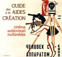 Frédéric Goldbronn et Brigitte Larguèze - Guide des aides à la création cinématographique audiovisuelle et multimédia.
