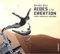 Frédéric Goldbronn et Brigitte Larguèze - Guide des aides à la création cinématographique, audiovisuelle et multimédia.