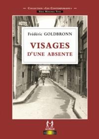 Frédéric Goldbronn - Visages d'une absente.