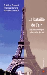 Frédéric Gonand et Thomas Kerting - La bataille de l'air - Enjeux économiques de la qualité de l'air.