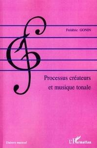 Frédéric Gonin - Processus créateurs et musique tonale.