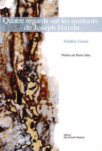 Frédéric Gonin - Quatre regards sur les quatuors à cordes de Joseph Haydn.