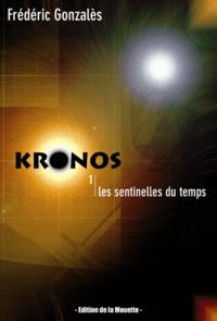 Frédéric Gonzalès - Kronos Tome 1 : Les Sentinelles du Temps.