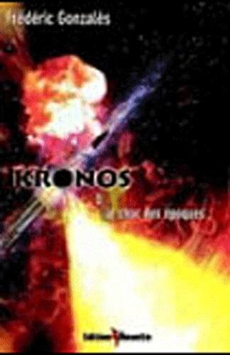 Frédéric Gonzalès - Kronos Tome 3 : Le choc des époques.