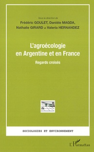Frédéric Goulet et Danièle Magda - L'agroécologie en Argentine et en France - Regards croisés.