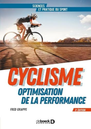 Cyclisme et optimisation de la performance. Sciences et méthodologie de l'entraînement 3e édition