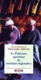 Frédéric Grare et Jean-Luc Racine - Le Pakistan, carrefour de tensions régionales.