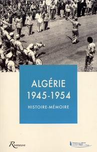 Frédéric Grasset et Antoine Champeaux - Algérie 1945-1954, Histoire-Mémoire.