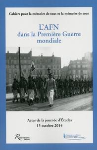 Frédéric Grasset - L'AFN dans la Première Guerre mondiale - Actes de la journée d'études, 15 octobre 2014.