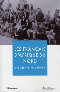 Frédéric Grasset et Jean-Pierre Simon - Les Français d'Afrique du Nord : un destin inachevé ?.
