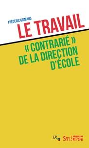 """Frédéric Grimaud - Le travail """"contrarié"""" de la direction d'école."""