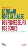 Frédéric Grimaud - Le travail hors la classe des professeurs des écoles - Une recherche du chantier Travail du SNUipp-FSU.