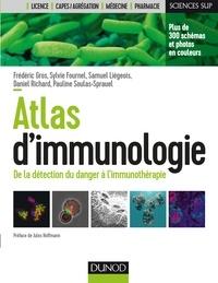 Frédéric Gros et Sylvie Fournel - Atlas d'immunologie - De la détection du danger à l'immunothérapie.