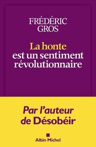 Frédéric Gros - La honte est un sentiment révolutionnaire.