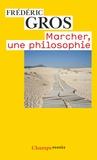 Frédéric Gros - Marcher, une philosophie.