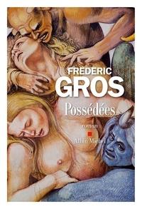 Frédéric Gros - Possédées.