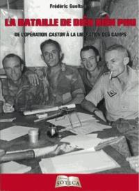 Frédéric Guelton - La bataille de Diên Biên Phu - De l'opération Castor à la libération des camps.
