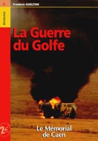 Frédéric Guelton - La Guerre du Golfe.
