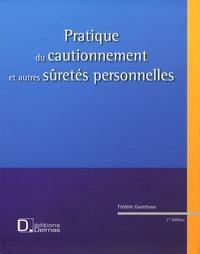 Frédéric Guerchoun - Pratique du cautionnement et autres sûretés. 1 Cédérom