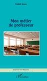 Frédéric Guidon - Mon métier de professeur.