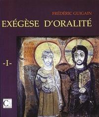Frédéric Guigain - Exégèse d'oralité - Tome 1.