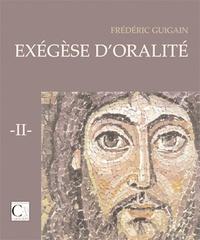 Frédéric Guigain - Exégèse d'oralité - Tome 2.