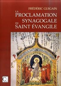 Frédéric Guigain - La proclamation synagogale du saint Evangile.